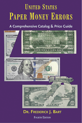 United States Paper Money Errors A Comprehensive Catalog & Price List, 4th Edition United States Paper Money Errors A Comprehensive Catalog & Price List, 4th Edition, 0871842505