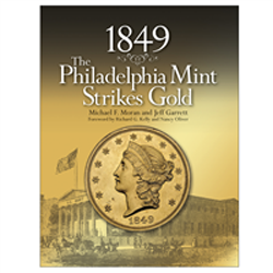 1849 The Philadelphia Mint Strikes Gold