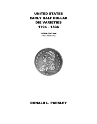 United States Early Half Dollar Die Varieties 1794-1836, 5th Edition