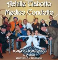A Bagnolo Piemonte 'Achille Ciabotto medico condotto!' commedia dialettale in due atti di Amendola&Corbucci