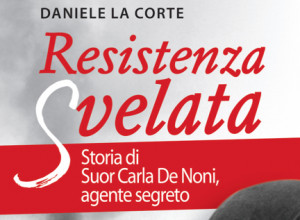 In uscita 'Resistenza Svelata', il nuovo romanzo storico di Daniele La Corte
