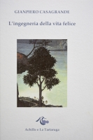 """L'ingegneria della vita felice"" di Giampiero Casagrande"