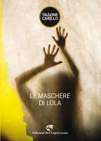 """""""Le maschere di Lola"""" di Tallone&Carillo"""