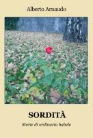 """""""Sordità"""", il nuovo libro di Alberto Arnaudo"""