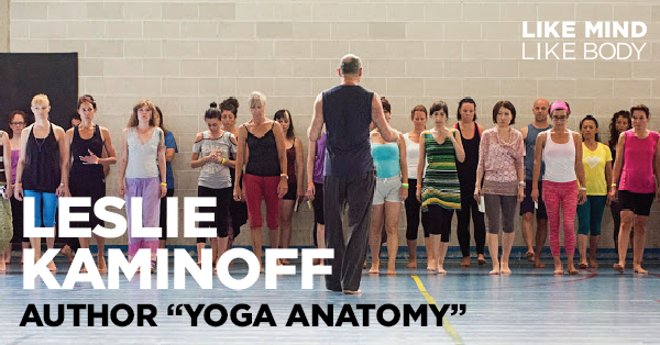 Podcast interview with Leslie Kaminoff author of Yoga Anatomy