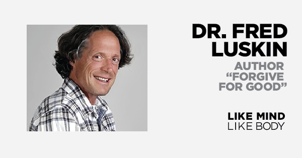 Podcast interview with Frederic Luskin, PhD author of Forgive For Good