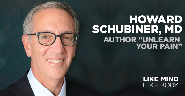 Podcast interview with Howard Schubiner, MD, author of Unlearn Your Pain