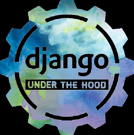 Django Under the Hood 2016