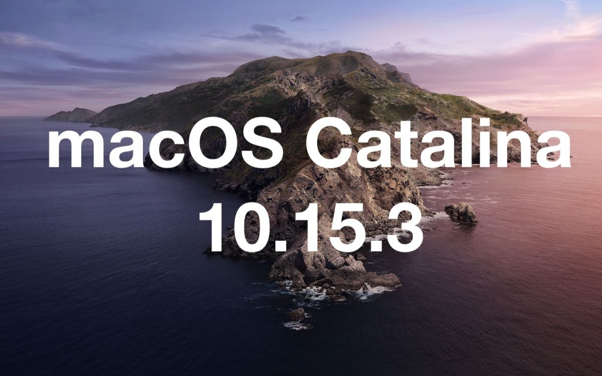 Apple Debugs Previous Software Issues with iOS 13.3.1 and macOS Catalina 10.15.3