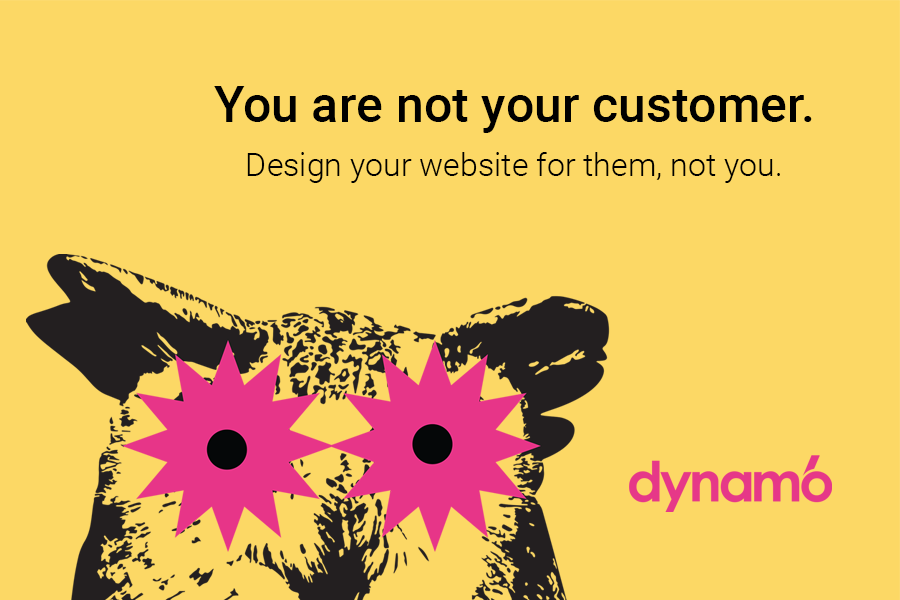 website development done right you are not your customer quote 3x2 v2