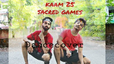 kaam 25 Sacred Games | Bharat Painwal Choreography Ft. Arbaz Malik