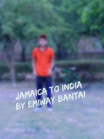 Jamaica to India • EMIWAY BANTAI