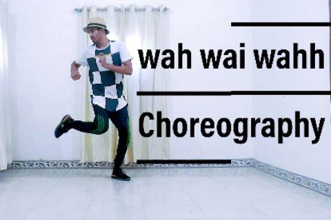 wah wai wahhh-Dance Choreography by Rajesh Goswami