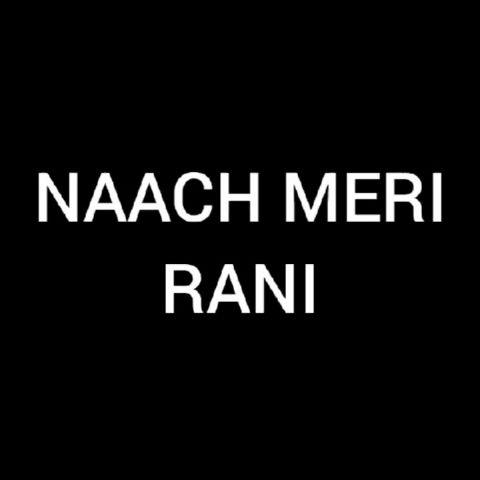NAACH MERI RANI