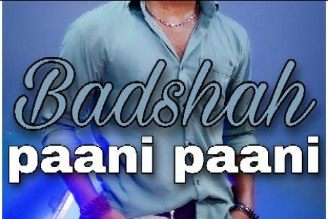 Paani paani || Badshah