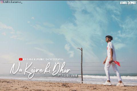 Na Kajre ki Dhar - Rahul Jain I Krishna Kumawat Choreography