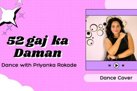 52 Gaj Ka Daman | Dance Video | Priyanka Rokade choreography |