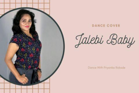 Jalebi baby | Dance Cover | Priyanka Rokade choreography