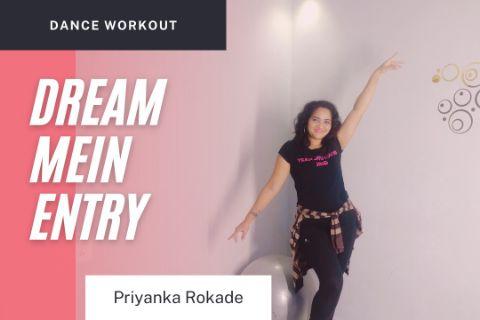 Dream Mein Entry | Dance Workout/Fitness | Priyanka Rokade