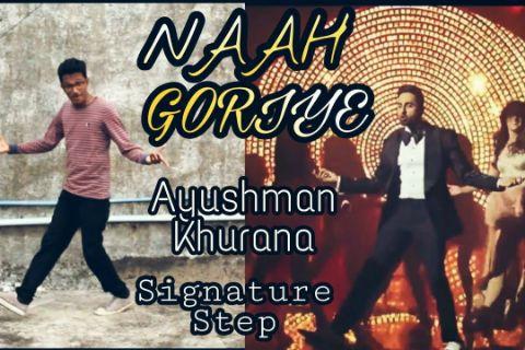 Naah Goriye - Bala  Signature Step & Tutorial  | Ayushmann Khurrana |