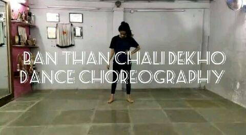 ban than chali dekho dance choreography
