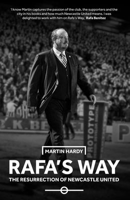 Rafa's Way: The Resurrection of Newcastle United