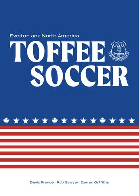 Toffee Soccer: Everton and North America