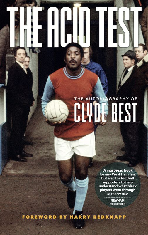 The Acid Test: The Autobiography of Clyde Best
