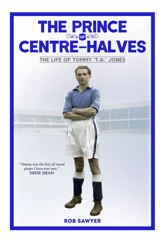 The Prince of Centre-Halves: The Life of Tommy TG Jones