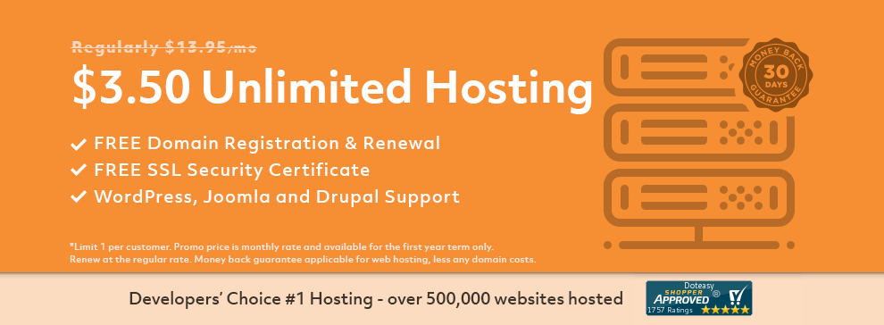 $3.50 Unlimited Hosting Plan. Features include Free Domain Registration and Renewal, Free SSL Security Certificate, WordPress, Joomla, and Drupal support, and much more