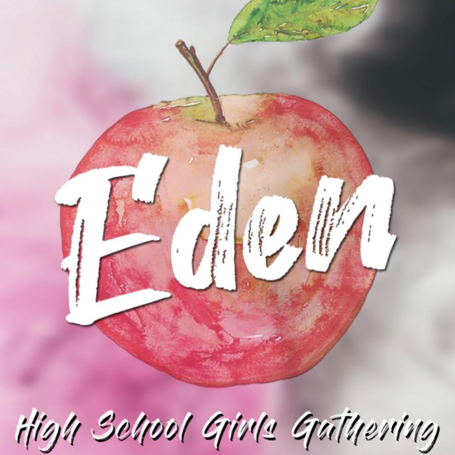Eden: High School Girls Gathering