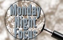 Monday Night Focus