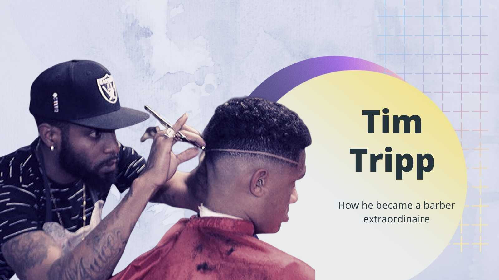 Tim Tripp: How he became a barber extraordinaire