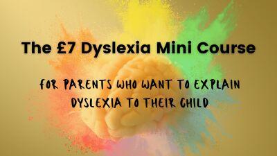 £7 mini dyslexia course