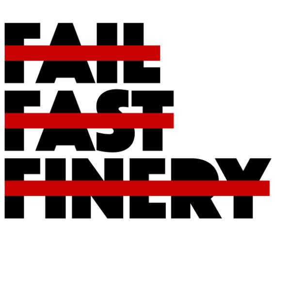 Fail Fast Finery