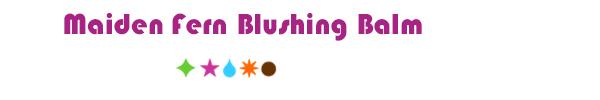 Maiden Fern Blushing Balm Living Libations