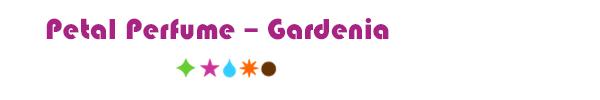 Petal Perfume – Gardenia