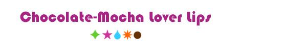Chocolate Mocha Lover Lips - Living Libations