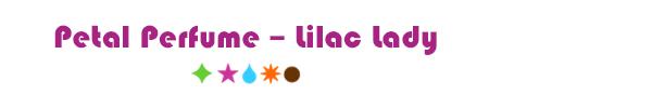 Petal Perfume – Lilac Lady