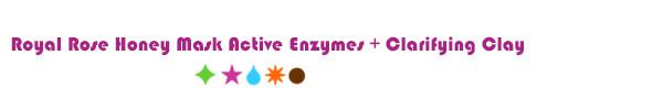 Royal Rose Honey Mask Active Enzymes + Clarifying Clay