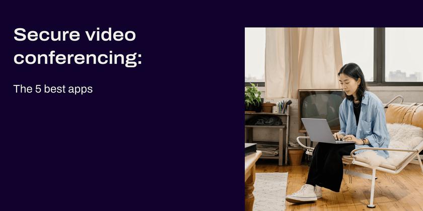 Secure video conferencing Header