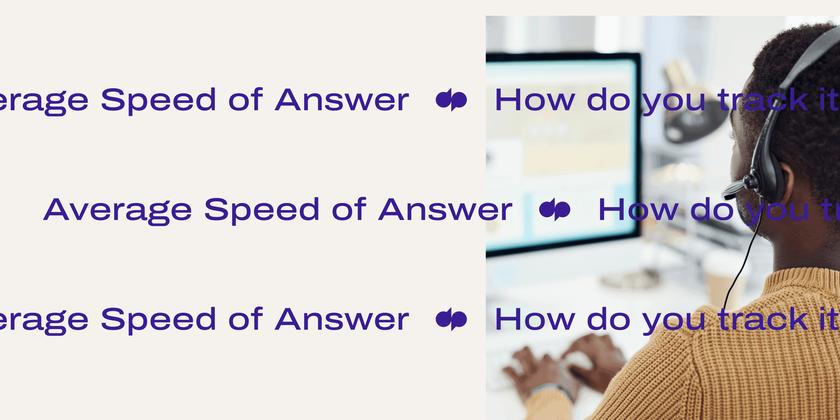 1 Average speed of answer header