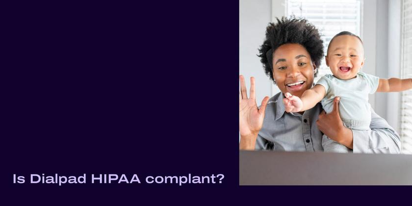 Is dialpad hipaa compliant header