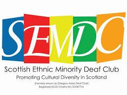Scottish Ethnic Minority Deaf Club SCIO