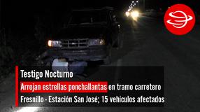 Arrojan estrellas ponchallantas en tramo carretero Fresnillo - Estación San José; 15 vehículos afectados