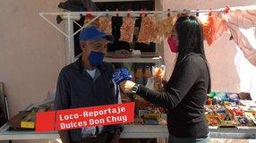 """Loco Reportaje; """"Dulces Don Chuy"""""""