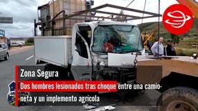 Dos hombres lesionados tras choque entre una camioneta y un implemento agrícola