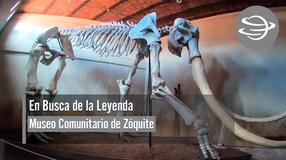 En Busca de la Leyenda; Museo Comunitario de Zóquite