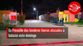 En Fresnillo dos hombres fueron atacados a balazos este domingo