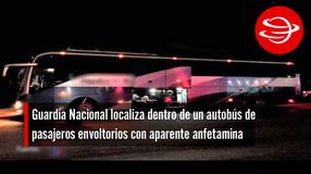 Guardia Nacional localiza dentro de un autobús de pasajeros envoltorios con aparente anfetamina